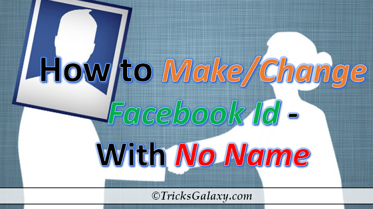 How To Make/Change Facebook ID With No Name – Invisible Name Tricks
