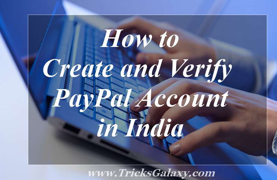 How to Create Verify PayPal Account in India