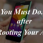 9 Interesting Things To Do after Rooting your Android Smartphone