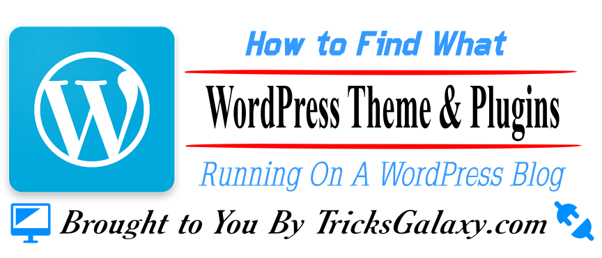 How to Find What WordPress Theme Plugins Running on WordPress Blog