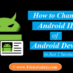 How to Change Android Device ID in Just 2 Seconds