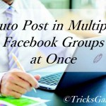 How to Auto Post in Multiple Facebook Groups at Once Using Gmail 2016 [Script not Needed]