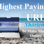 10 Highest Paying URL Shortener to Earn Money Online 2016