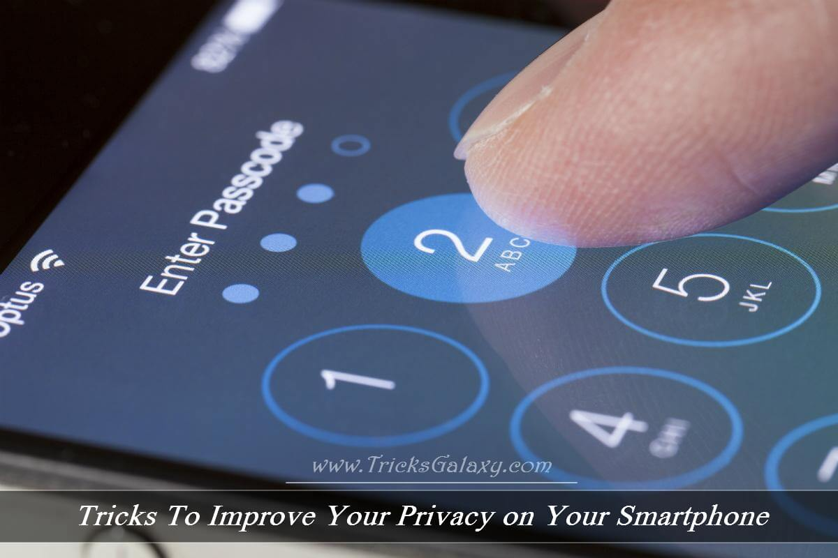 Tricks to Improve Your Privacy On Your Smartphone