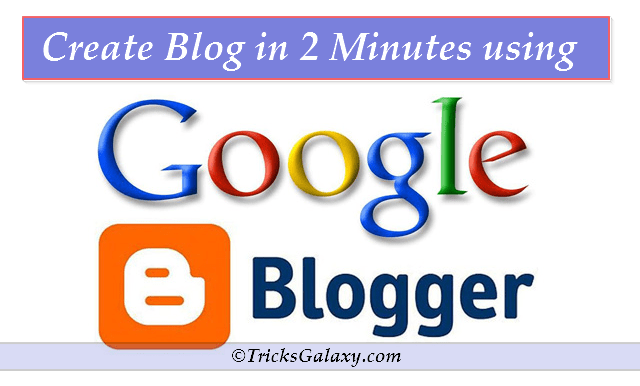 Create your First Blog Using Blogger.Com in 2 Minutes Only