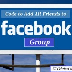 Add All Friends To A Facebook Group 2015 in 10 Seconds Only