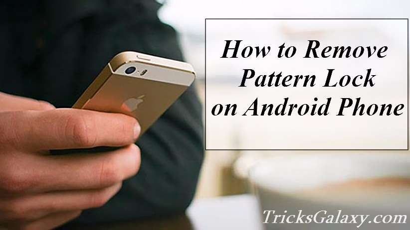 Remove Pattern lock on Android - TricksGalaxy