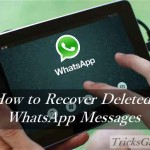 How to Restore/Recover Deleted WhatsApp Messages