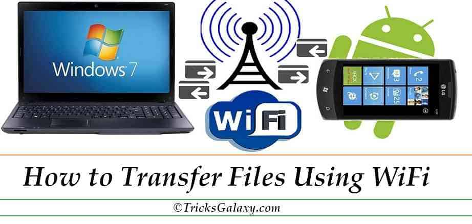 How to Transfer Files between Android and PC/Laptop using WiFI