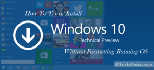 How to Install or Try Windows 10 without Formatting Running Windows OS