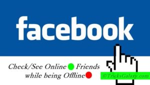Check Online Friends on Facebook being Offline
