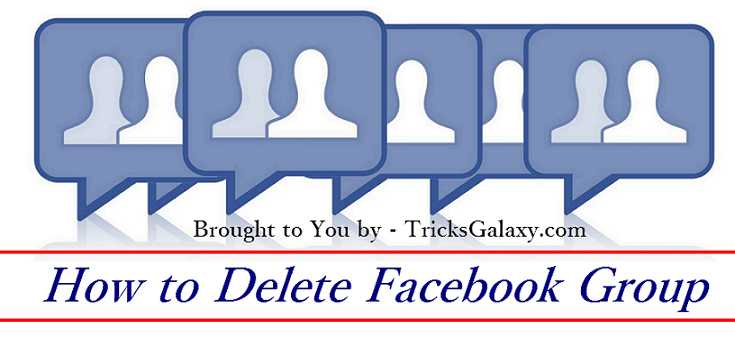 How to Delete Facebook Group - TricksGalaxy