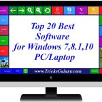 Top 20 Best Software for Windows 10/8.1/7/XP PC/Laptop which You Must Install