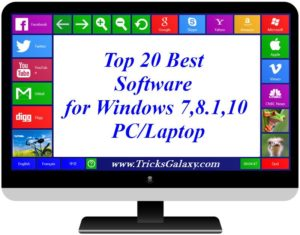 Top 20 Best Software for Windows 10/8.1/7/XP PC/Laptop {2018 Edition*}