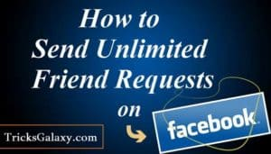 How to Send Unlimited Friend Requests on Facebook At Once without Blocking (2 Ways)