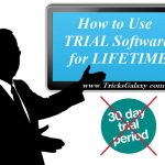 How to Use Trial Software for Lifetime/Forever