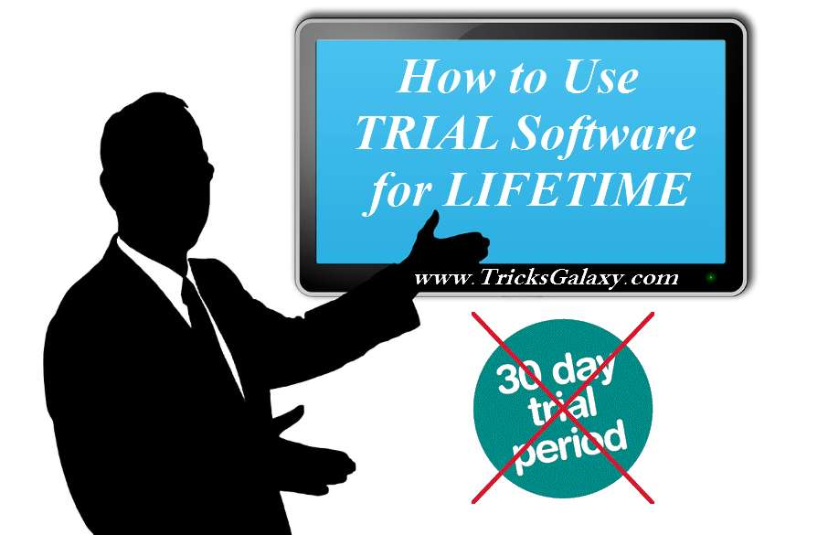 Trial Version Software for Lifetime