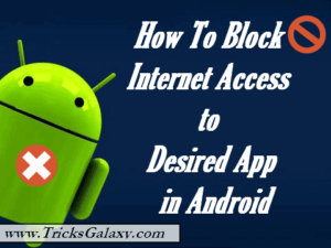 How to Block Internet Access to Desired App in Android