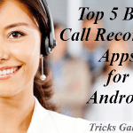 Top 5 Best Auto Call Recorder App for Android FREE [2017 Edition*]