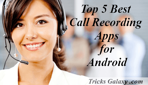Top 5 Best Auto Call Recorder App for Android FREE [2018 Edition*]