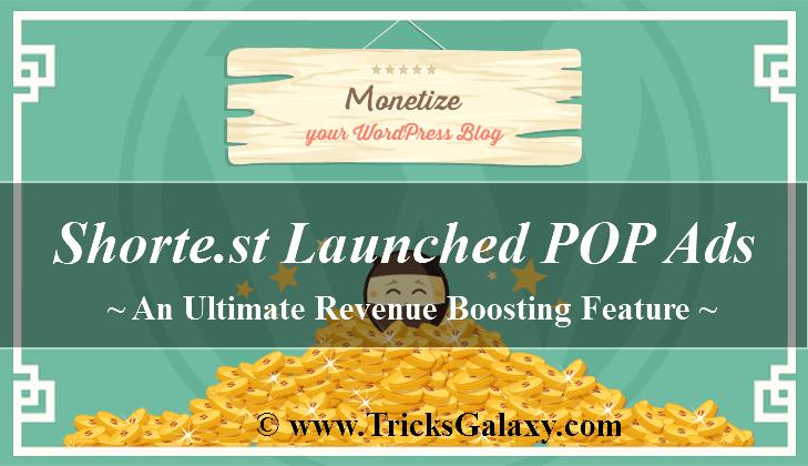Shorte.st Launched POP Ads Revenue Boosting Feature