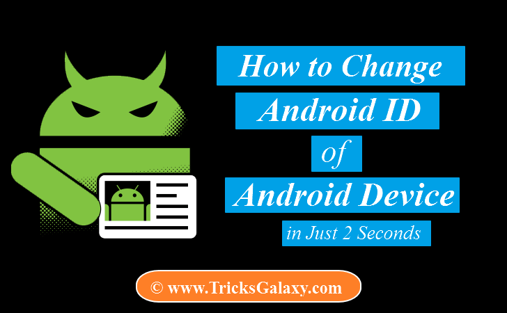 Android ID Changer How to Change Android Device ID