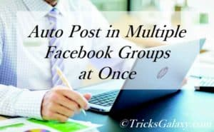 Auto Post in Multiple Facebook Groups