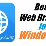 5 Best Browser for Windows 10/8/7 PC for Better User Experiences & Faster Speed