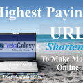 Highest Paying URL Shortener to Make Money Online