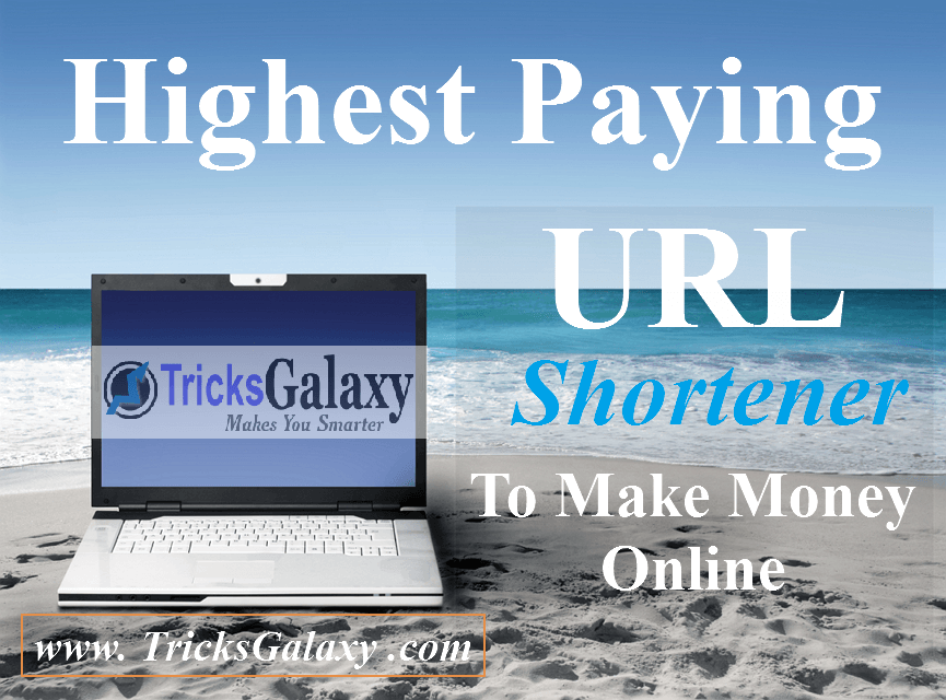 10 Highest Paying URL Shortener to Earn/Make Money Online 2018