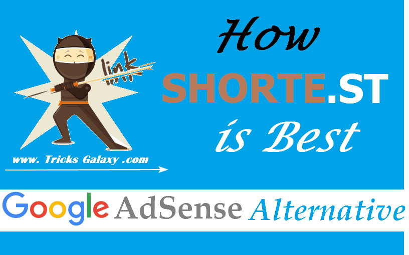 Shorte.st is Best Google AdSense Alternative 2018 (How?)