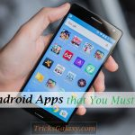 Cool Android Apps You Must Install on Your Smartphone