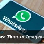How to Send More than 10 Images at Once on WhatsApp