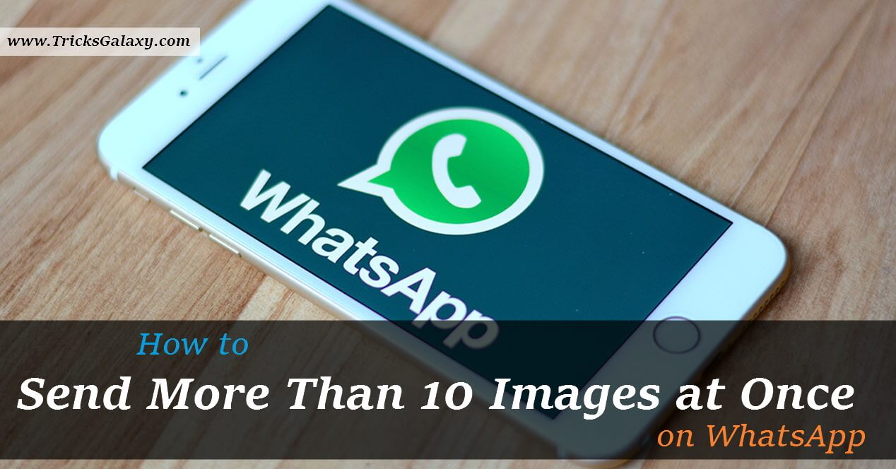 Send More than 10 Images at Once on WhatsApp