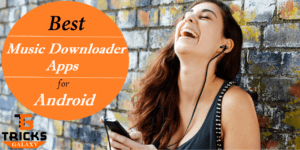 Top 15 Best Music Downloader APK for Android for Free [2018 Edition*]