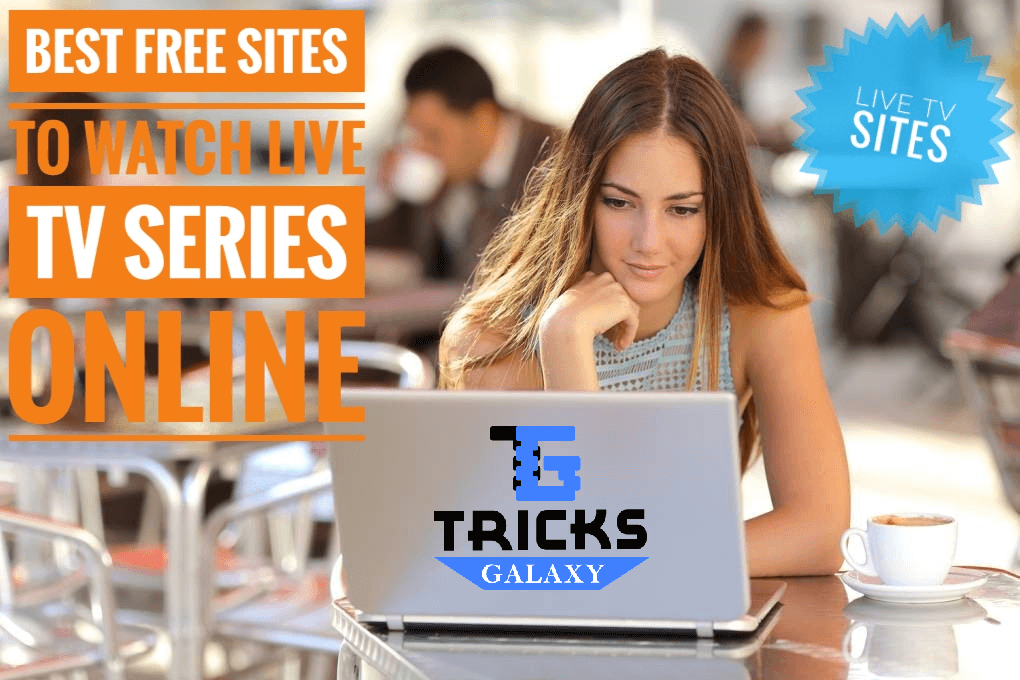 Top 15 best sites to watch live tv series online for free Online series sites