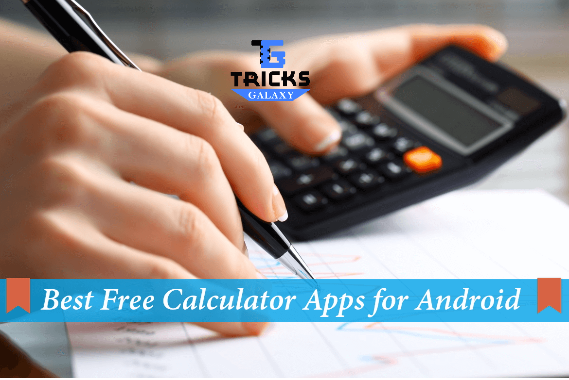 Top 10 Calculator Apps for Android 2018 Edition | TricksGalaxy