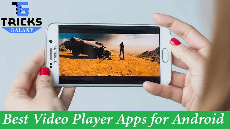 10 Best Video Player APK for Android for FREE (2018 Lists)