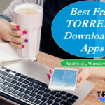 10 Best Torrent Downloader App for Android, Mac, Windows [2018*]