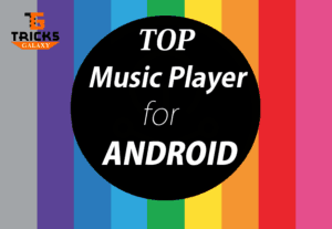Top Best Music Player App for Android