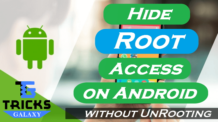Hide Root Access on Android