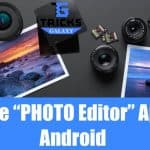 Top 15 Best Photo Editor Apps for Android in 2018 {Free*}