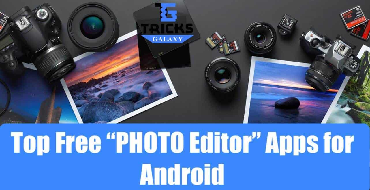 Top Free Photo Editor Apps for Android