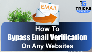 Bypass Email Verification on Any Websites