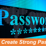 7 Crucial Tips to Create Strong Password in 2018