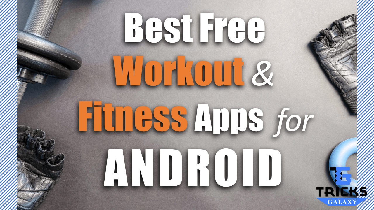 Best Workout & Fitness Apps for Android