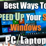 How To Speed Up Your Slow Windows PC/Laptop in 2018 (25 Tricks*)