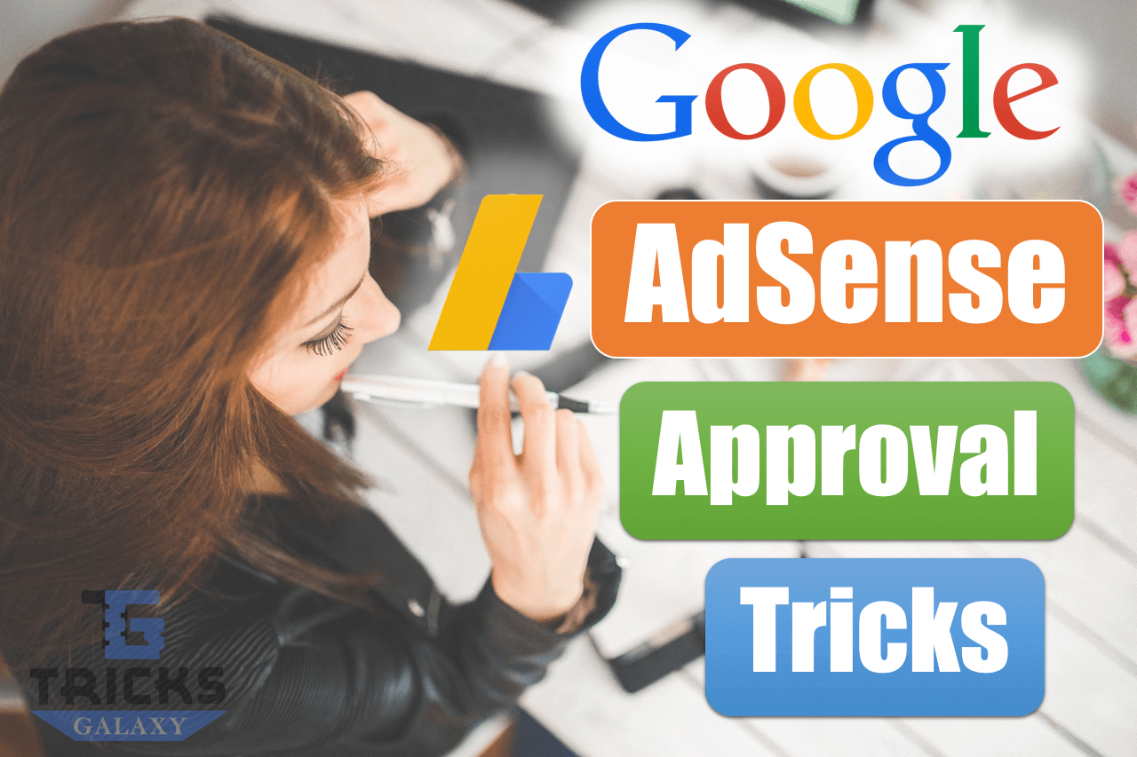 Google AdSense Approval Tricks 2019 - Get Fully Approved First Attempt