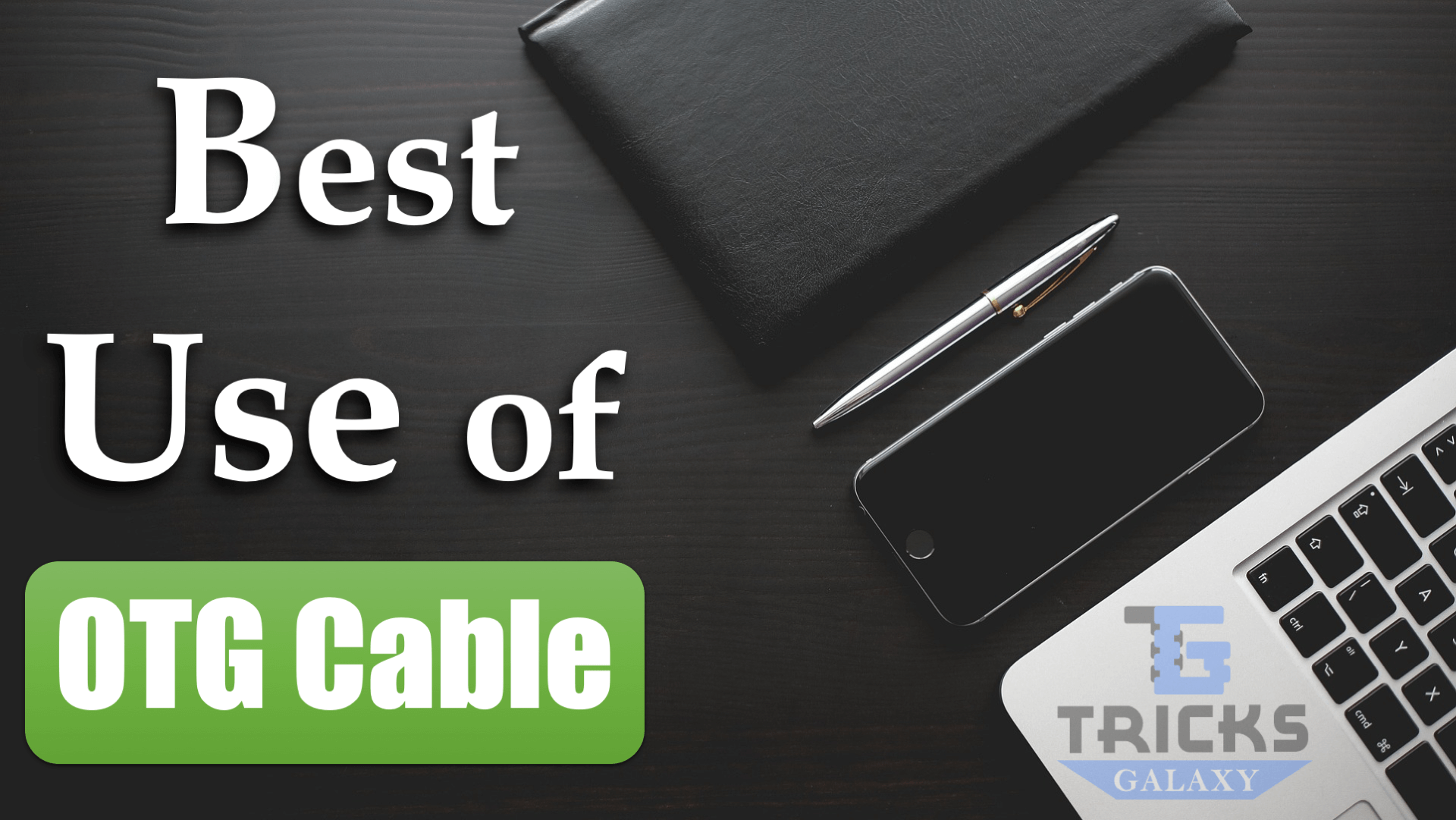 Best Uses of OTG Cable