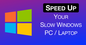 Speed Up Your Slow Windows PC Laptop